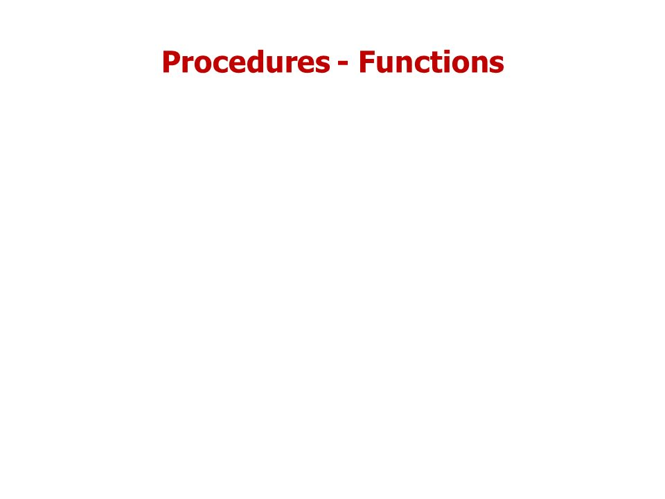 Procedures - Functions