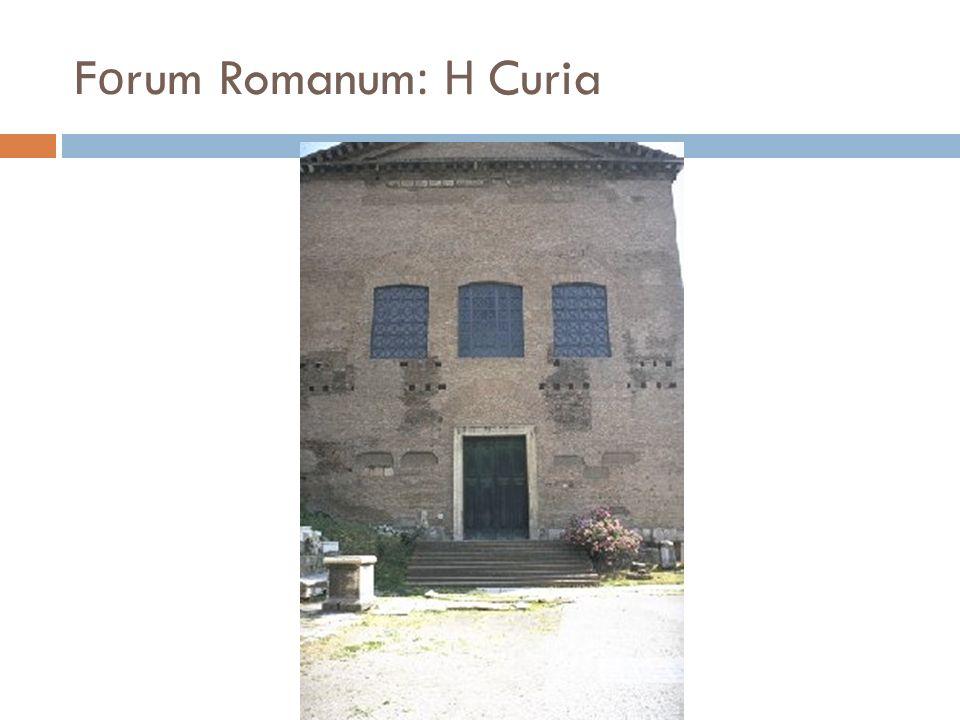 F ο rum Romanum: Η Curia