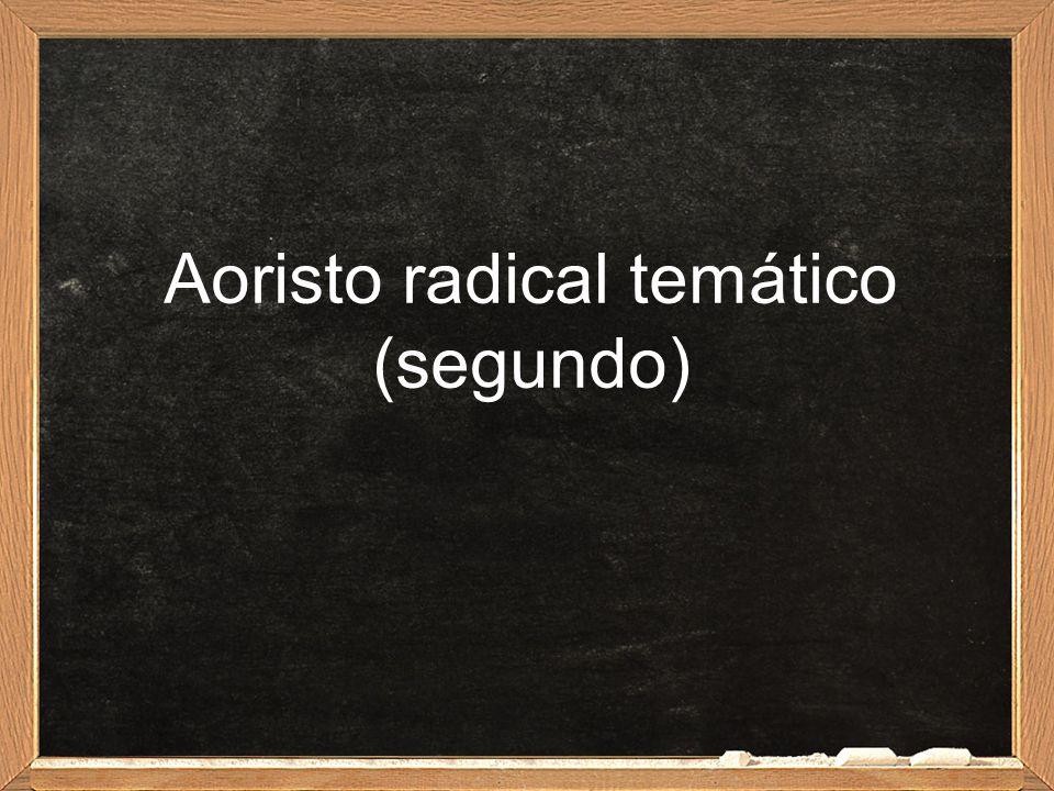 Aoristo radical temático (segundo)