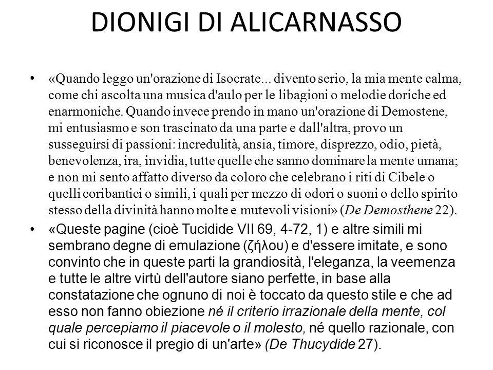 DIONIGI DI ALICARNASSO «Quando leggo un orazione di Isocrate...