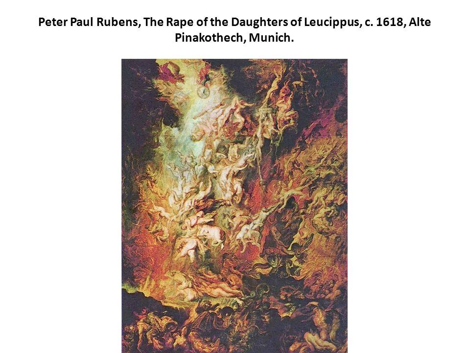 Peter Paul Rubens, The Rape of the Daughters of Leucippus, c. 1618, Alte Pinakothech, Munich.