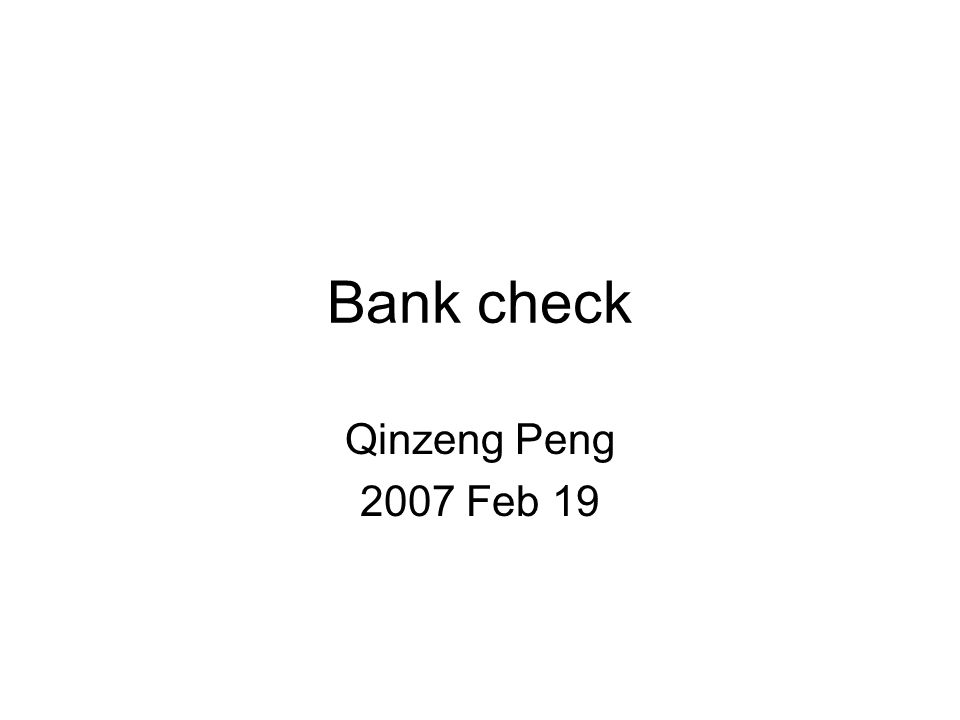 Bank check Qinzeng Peng 2007 Feb 19