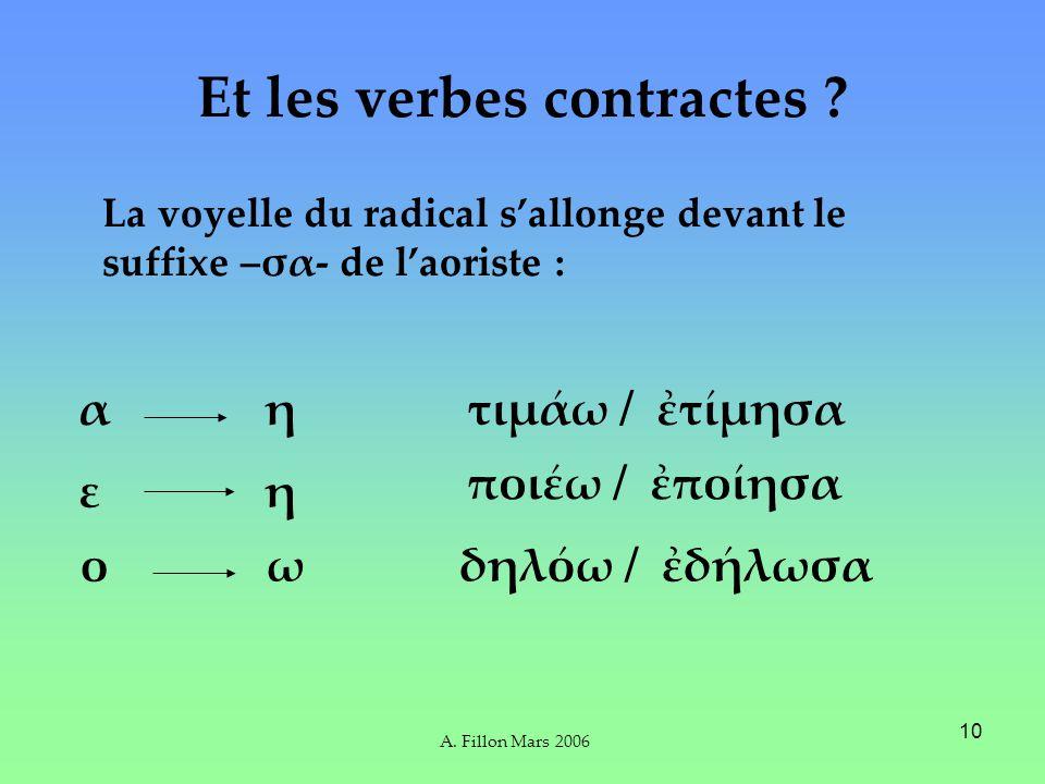 A. Fillon Mars 2006 10 Et les verbes contractes .