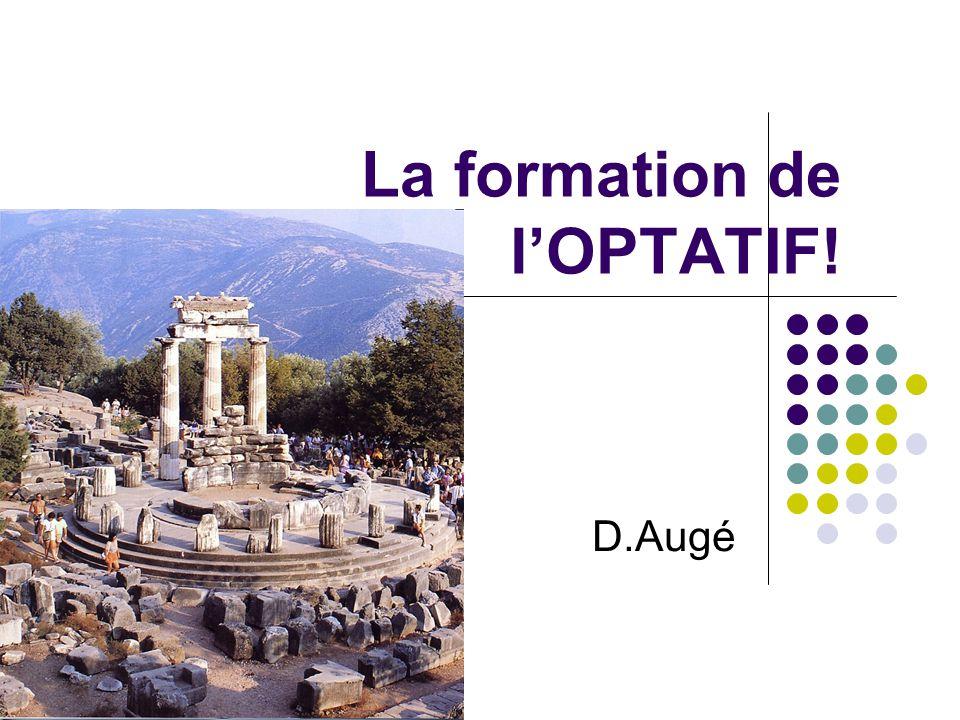 La formation de lOPTATIF! D.Augé