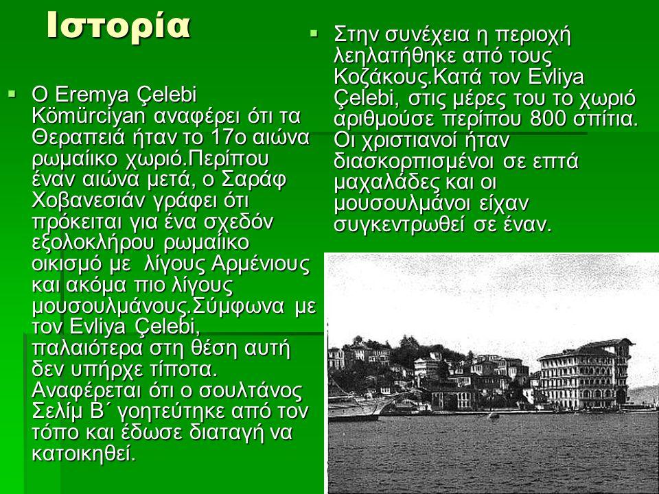  Στην συνέχεια η περιοχή λεηλατήθηκε από τους Κοζάκους.Κατά τον Evliya Çelebi, στις μέρες του το χωριό αριθμούσε περίπου 800 σπίτια.
