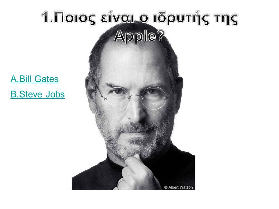 A.Bill Gates B.Steve Jobs