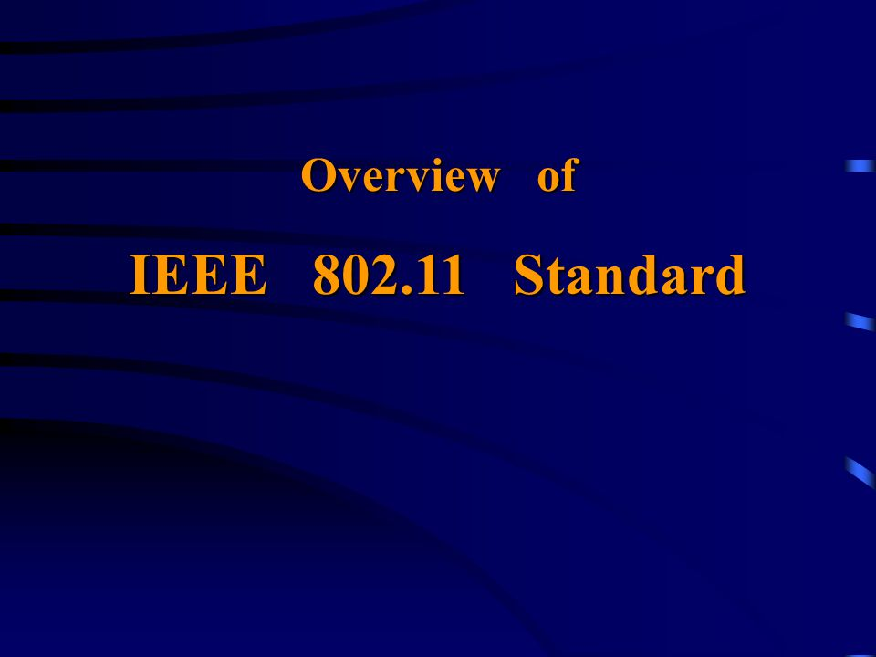 Overview of IEEE 802.11 Standard