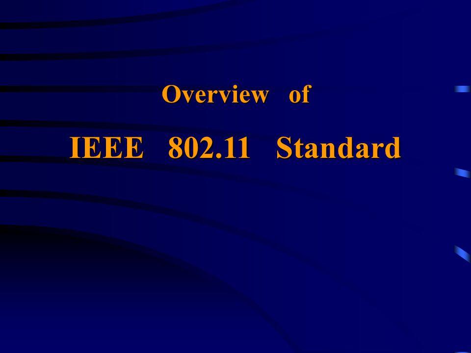 Overview of IEEE 802.11 Standard