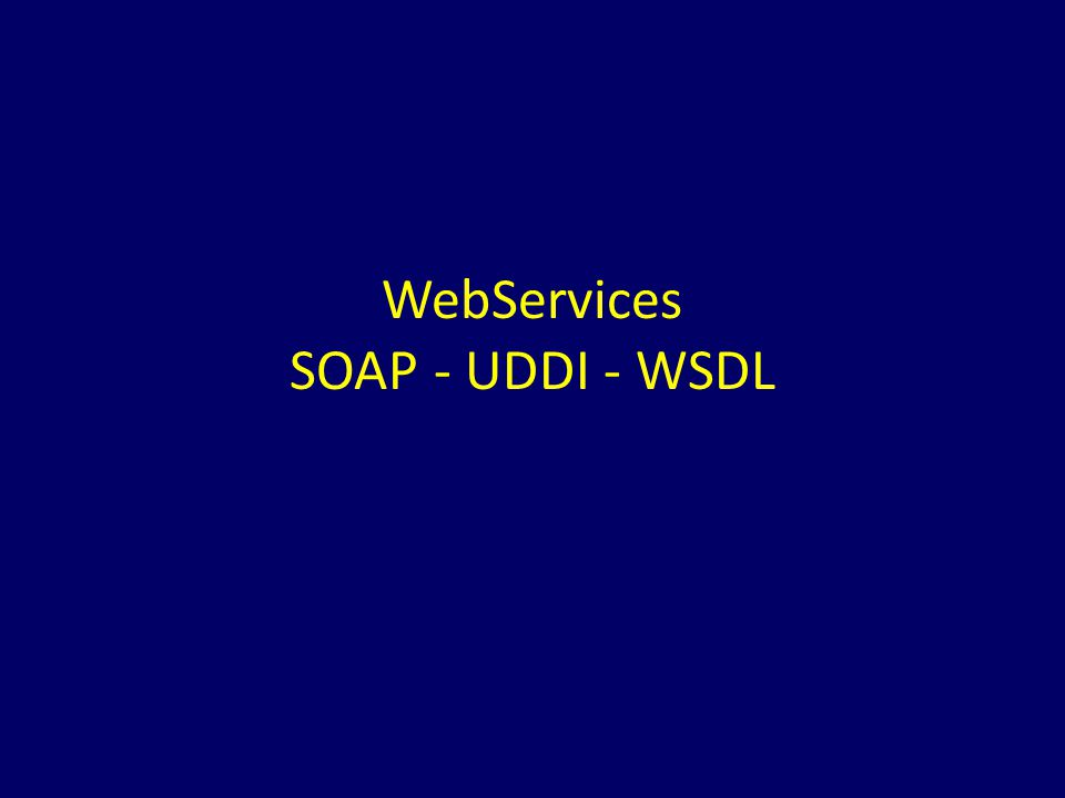 WebServices SOAP - UDDI - WSDL