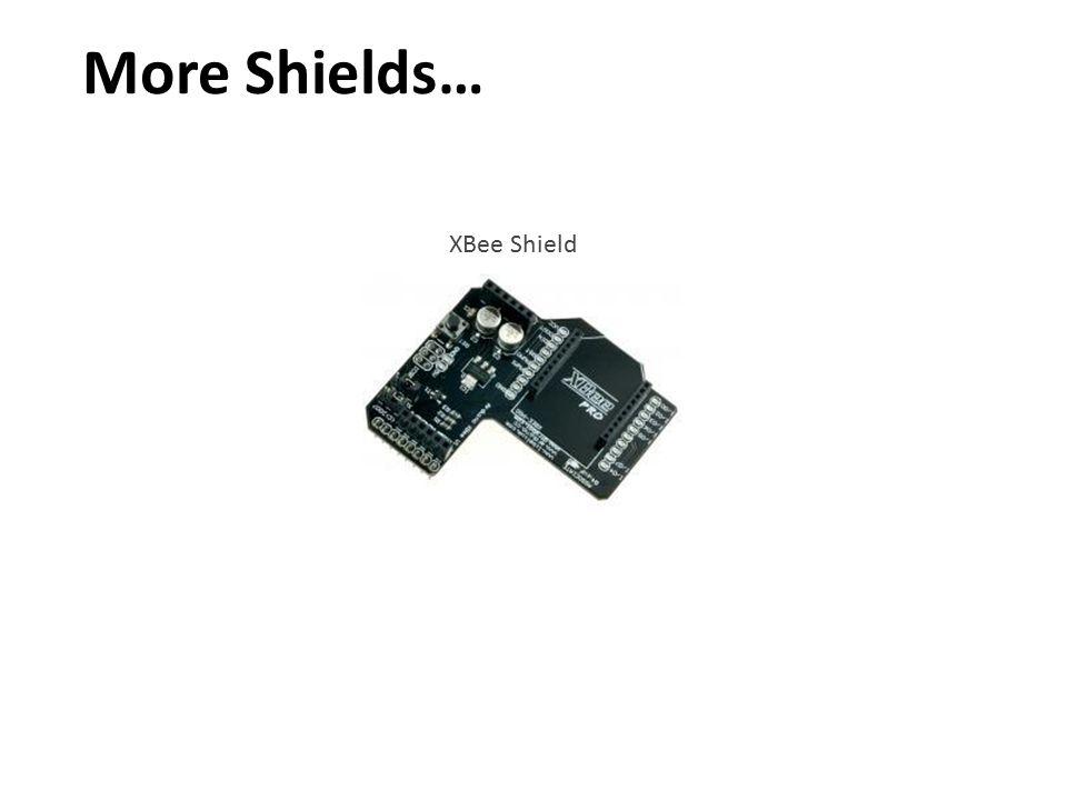 XBee Shield More Shields…