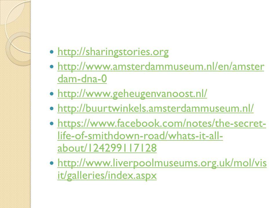 http://sharingstories.org http://www.amsterdammuseum.nl/en/amster dam-dna-0 http://www.amsterdammuseum.nl/en/amster dam-dna-0 http://www.geheugenvanoo