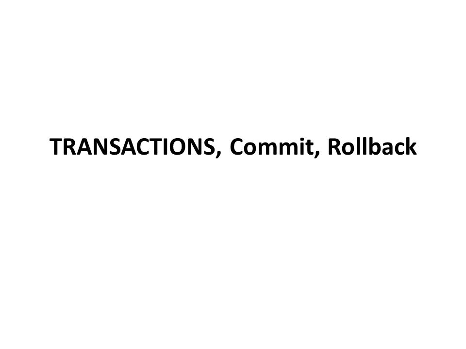Πρωτόκολλο COMMIT / ROLLBACK Στην επόμενη συνεδρία (session) με το σύστημα μπορούμε να κατανοήσουμε καλύτερα το πρωτόκολο.