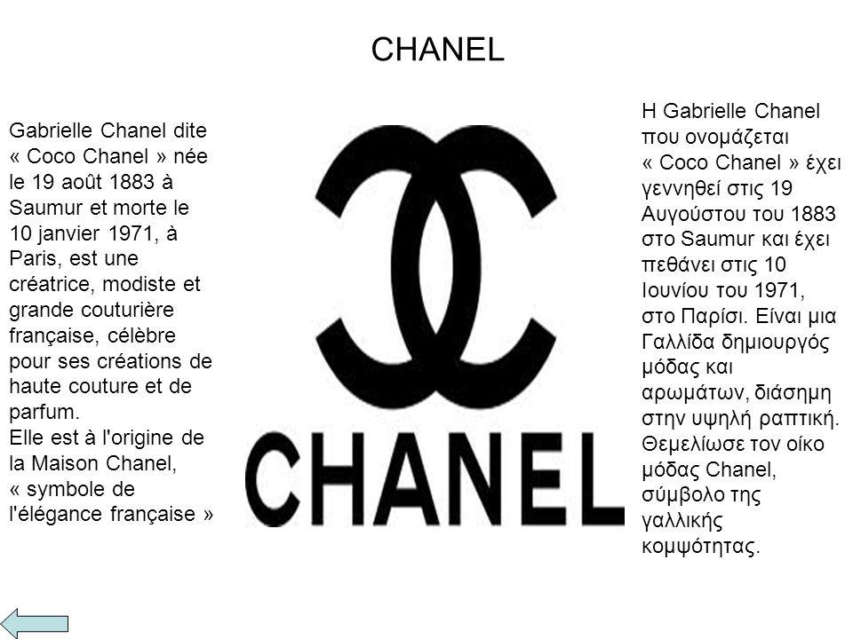 CHANEL Gabrielle Chanel dite « Coco Chanel » née le 19 août 1883 à Saumur et morte le 10 janvier 1971, à Paris, est une créatrice, modiste et grande c