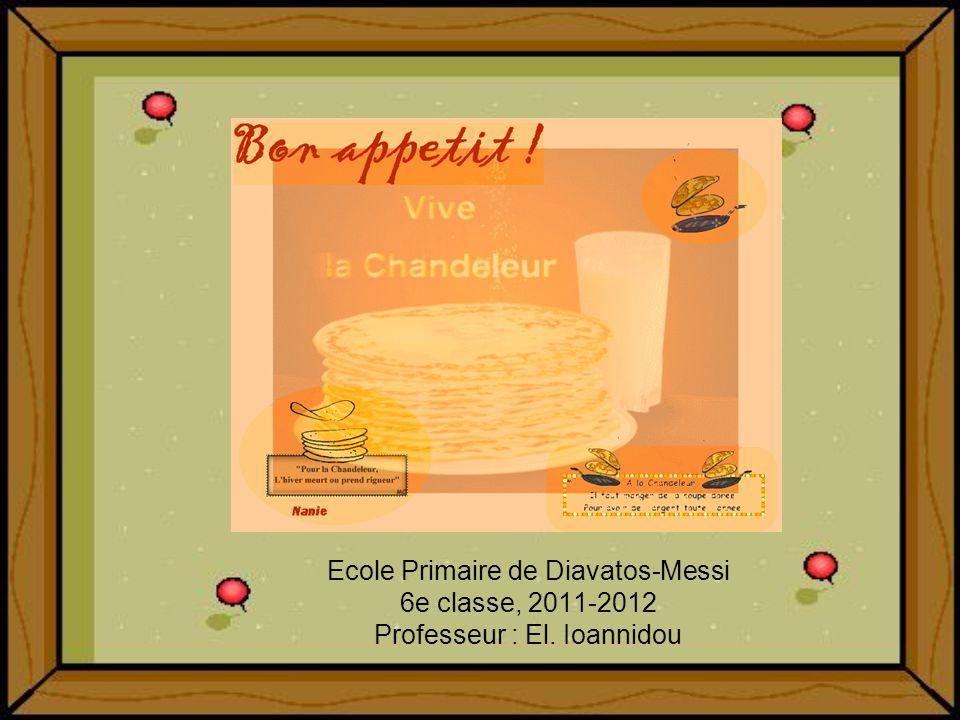 Ecole Primaire de Diavatos-Messi 6e classe, 2011-2012 Professeur : El. Ioannidou