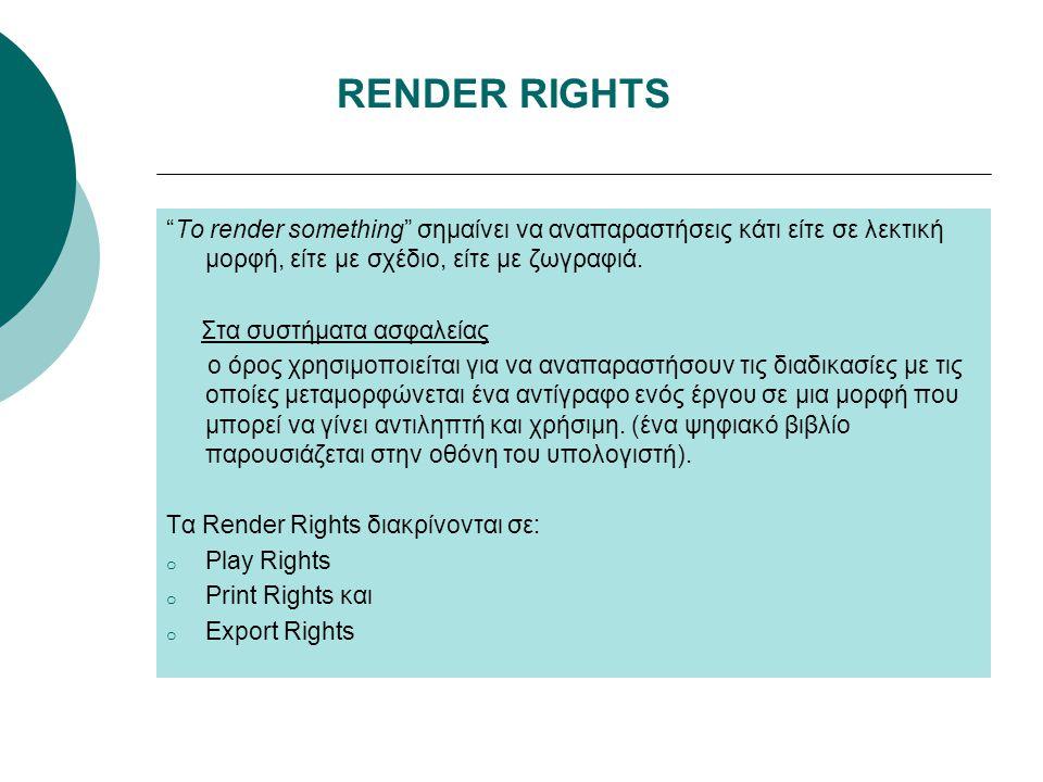 RENDER RIGHTS To render something σημαίνει να αναπαραστήσεις κάτι είτε σε λεκτική μορφή, είτε με σχέδιο, είτε με ζωγραφιά.