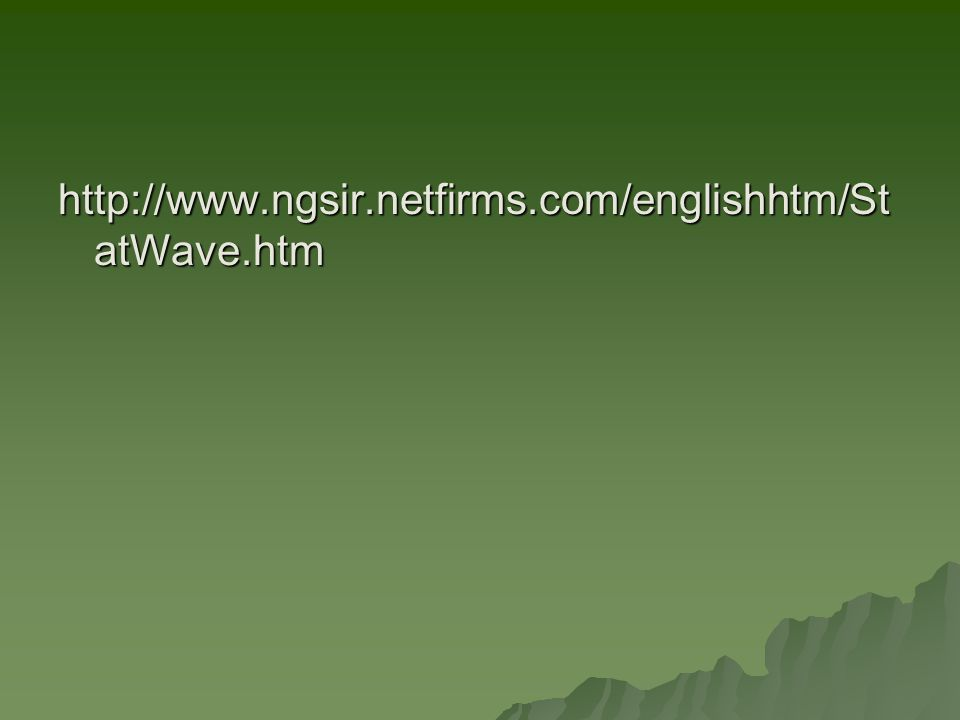 http://www.ngsir.netfirms.com/englishhtm/St atWave.htm