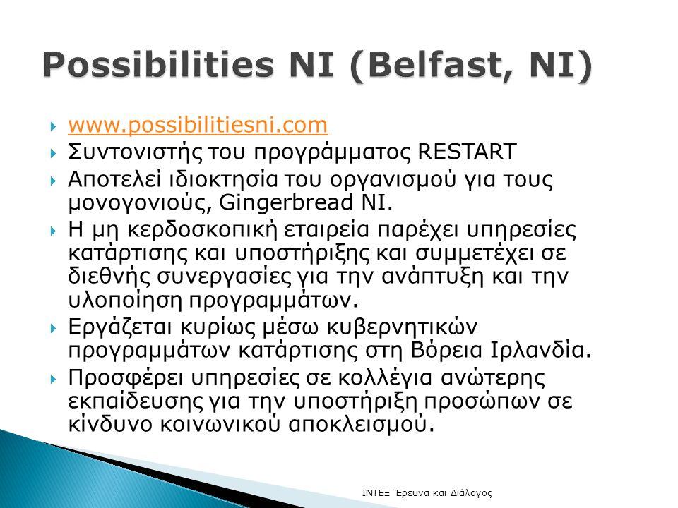  www.possibilitiesni.com www.possibilitiesni.com  Συντονιστής του προγράμματος RESTART  Αποτελεί ιδιοκτησία του οργανισμού για τους μονογονιούς, Gi