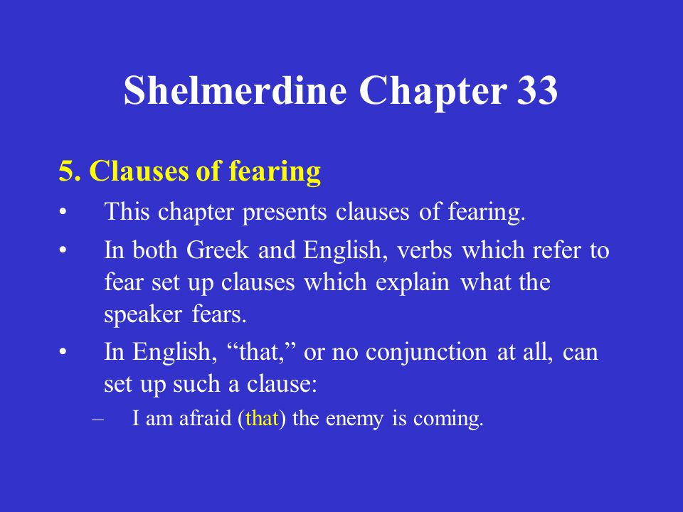 Shelmerdine Chapter 33 5. Clauses of fearing •This chapter presents clauses of fearing.