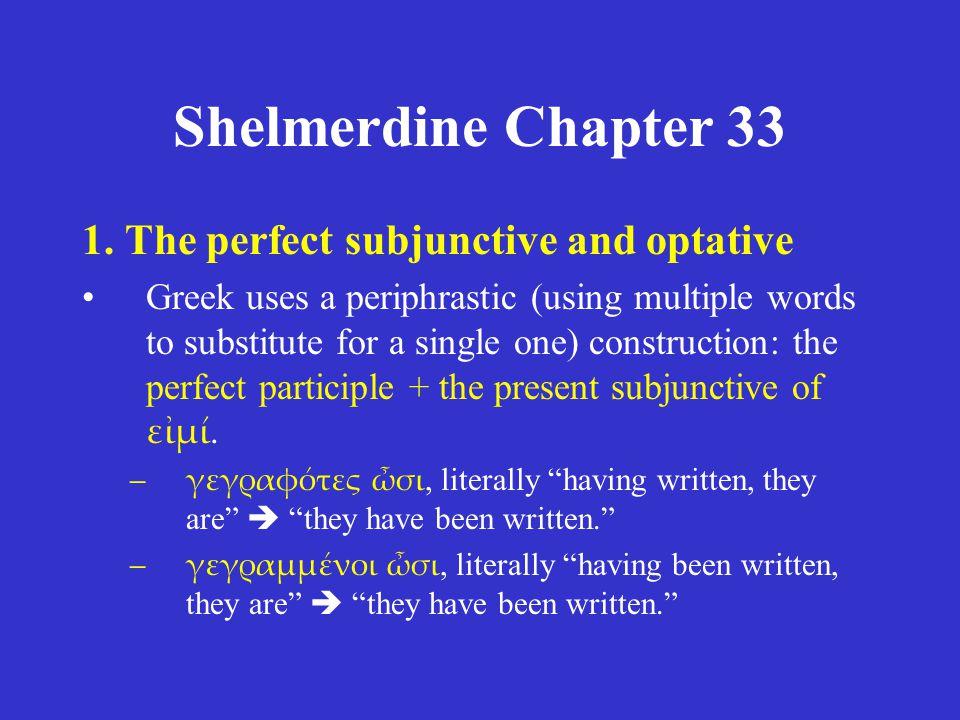 Shelmerdine Chapter 33 5.Clauses of fearing •φοβοῦμαι μὴ οἱ πολέμιοι ἔρχονται.