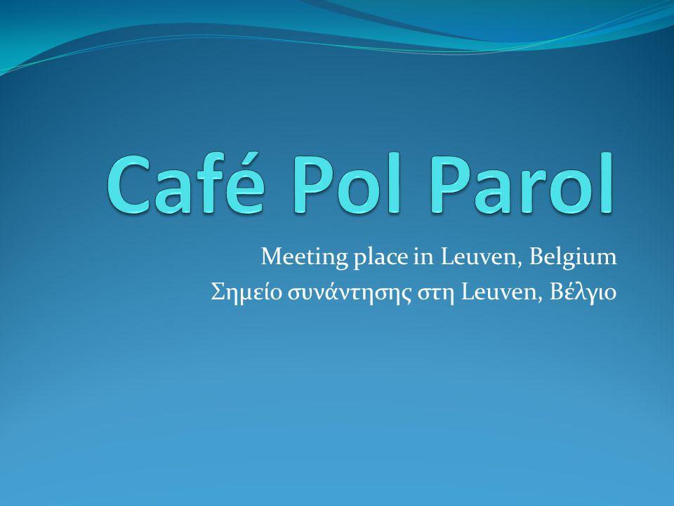 Meeting place in Leuven, Belgium Σημείο συνάντησης στη Leuven, Βέλγιο