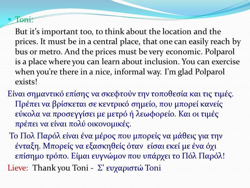  Toni: But it's important too, to think about the location and the prices.