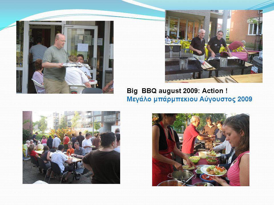 Big BBQ august 2009: Action ! Μεγάλο μπάρμπεκιου Αύγουστος 2009