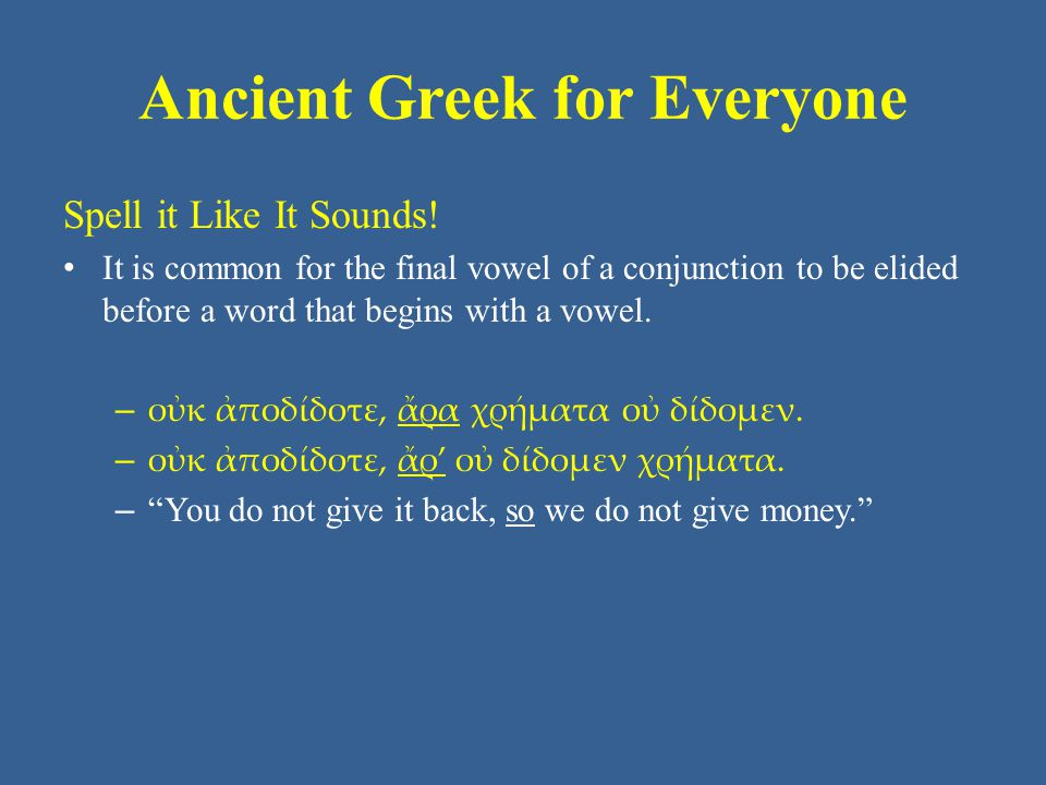Ancient Greek for Everyone Spell it Like It Sounds.