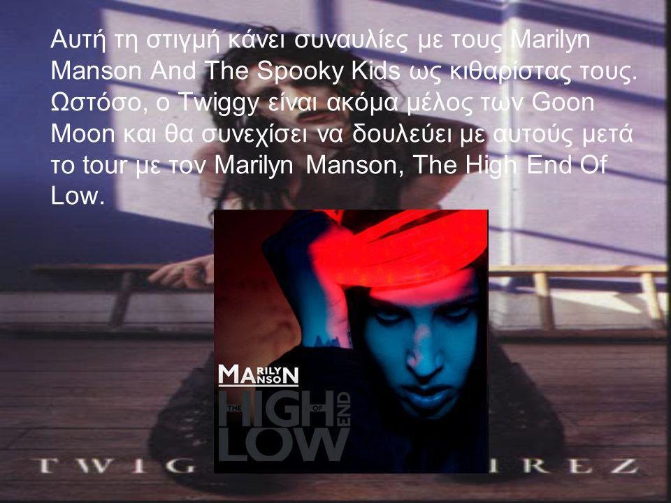 Αυτή τη στιγμή κάνει συναυλίες με τους Marilyn Manson And The Spooky Kids ως κιθαρίστας τους.