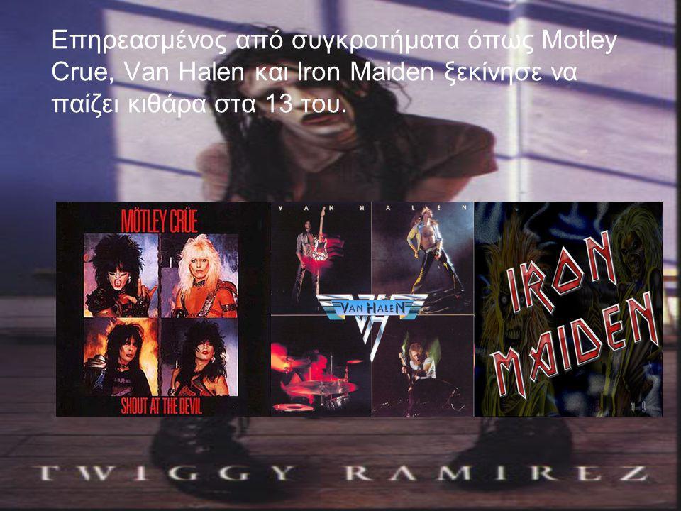 Επηρεασμένος από συγκροτήματα όπως Motley Crue, Van Halen και Iron Maiden ξεκίνησε να παίζει κιθάρα στα 13 του.