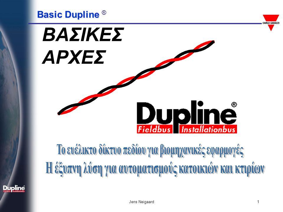 Basic Dupline Basic Dupline ® Jens Neigaard2 Sensors, Switches, Relays, Valves, Motors Counters, Timers, Drives Dupline PLC s PC s, SCADA Prod.
