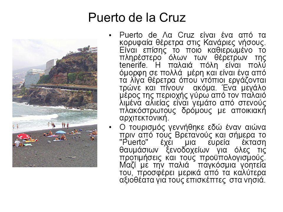 • Puerto de Λα Cruz είναι ένα από τα κορυφαία θέρετρα στις Κανάριες νήσους.