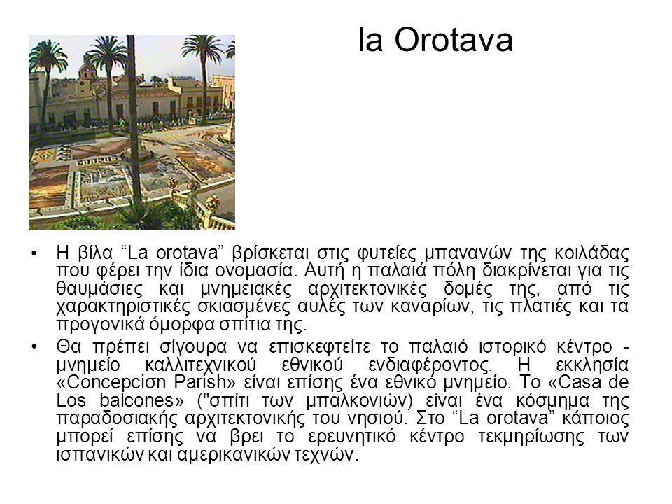 la Orotava • Η βίλα La orotava βρίσκεται στις φυτείες μπανανών της κοιλάδας που φέρει την ίδια ονομασία.