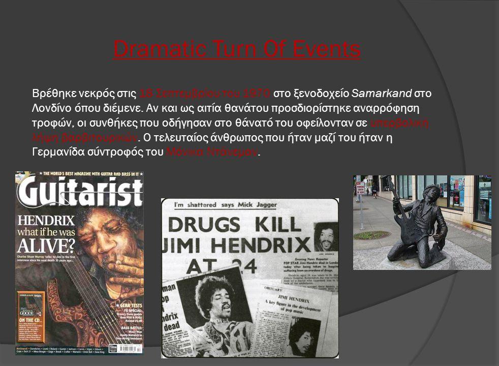 Dramatic Turn Of Events Βρέθηκε νεκρός στις 18 Σεπτεμβρίου του 1970 στο ξενοδοχείο Samarkand στο Λονδίνο όπου διέμενε. Αν και ως αιτία θανάτου προσδιο