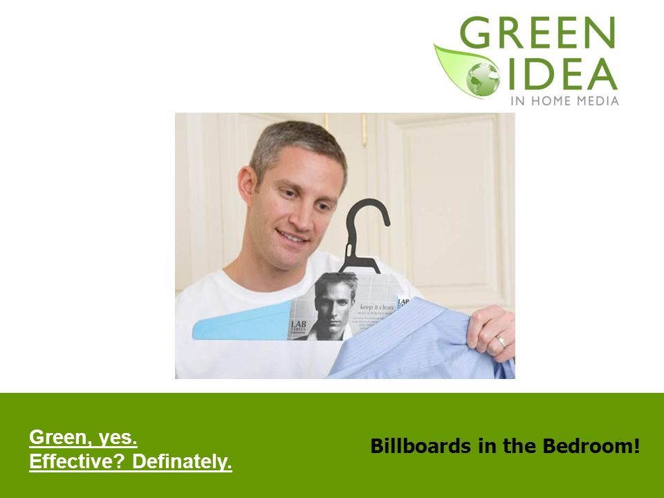 Billboards in the Bedroom! Green, yes. Effective? Definately.