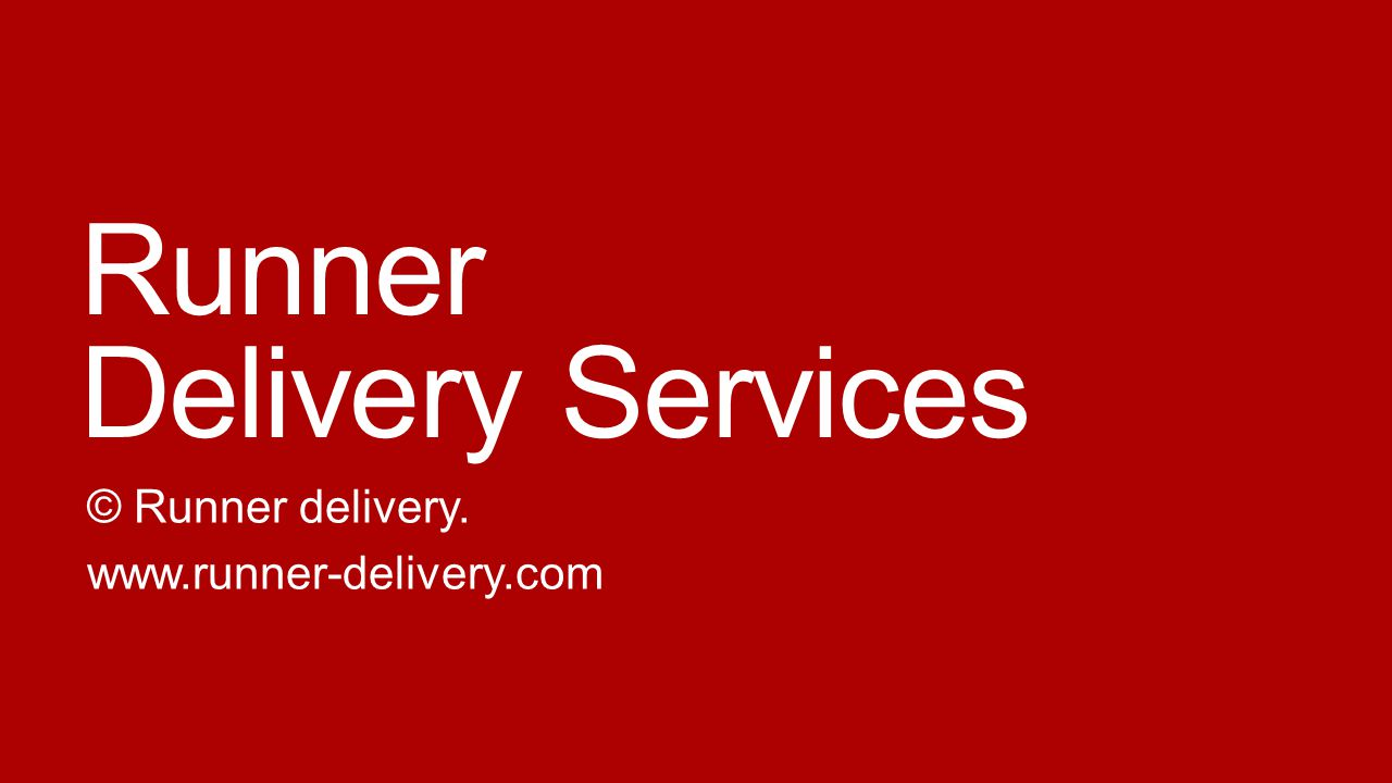 Runner Delivery Services © Runner delivery. www.runner-delivery.com