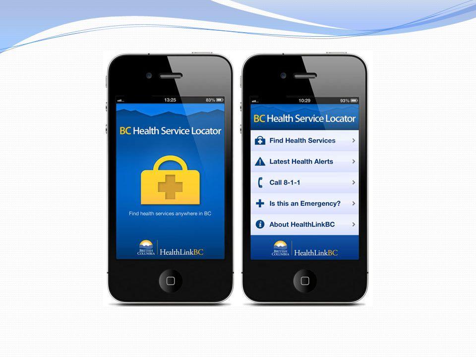  Φιλτράρισμα αποτελεσμάτων για εύρεση συγκεκριμένου τύπου υπηρεσίας υγείας  Αναζήτηση λέξεων-κλειδιών  Ορατότητα αποτελεσμάτων σε διαφορετικές τοποθεσίες  Στοιχεία τοποθεσιών-περιγραφή των υπηρεσιών υγείας, ωρών λειτουργίας, στοιχείων επικοινωνίας  Παρακολούθηση τελευταίων προειδοποιήσεων για την υγεία που έχουν αναρτηθεί στην ιστοσελίδα HealthLinkBC μέσα από το app  Κλήση ενός συγκεκριμένου αριθμού-άμεση πρόσβαση σε πληροφορίες για την υγεία.