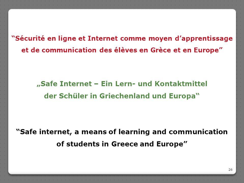 """""""Sécurité en ligne et Internet comme moyen d'apprentissage et de communication des élèves en Grèce et en Europe"""" 26 """"Safe Internet – Ein Lern- und Kon"""