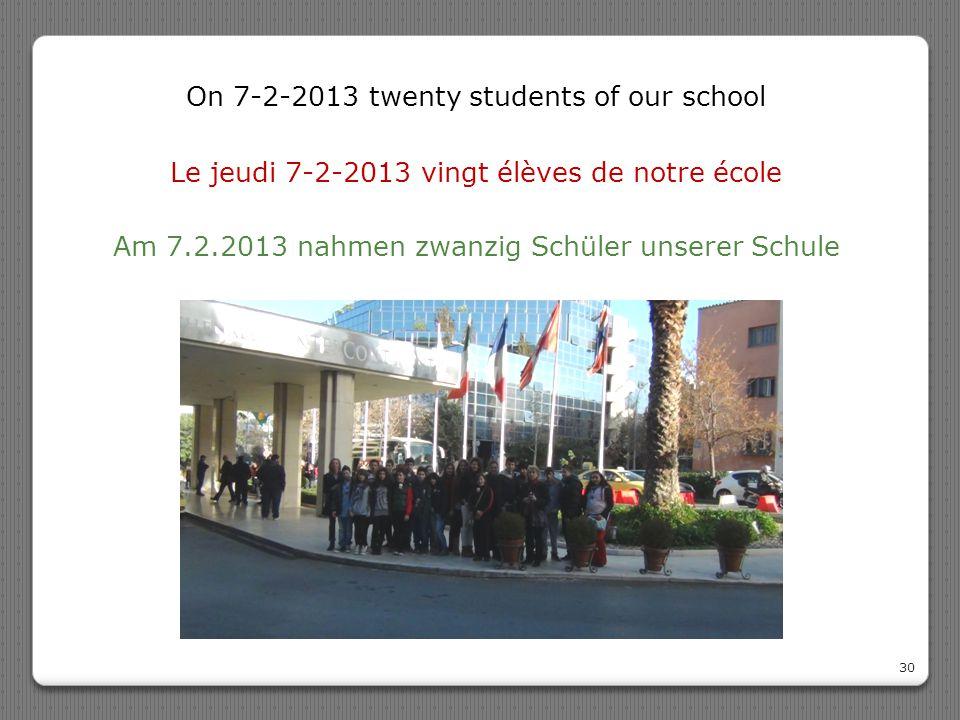 Le jeudi 7-2-2013 vingt élèves de notre école 30 Am 7.2.2013 nahmen zwanzig Schüler unserer Schule On 7-2-2013 twenty students of our school