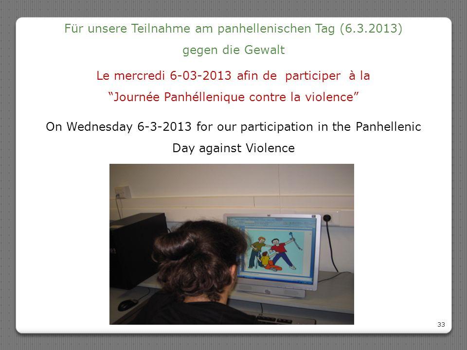 """33 Le mercredi 6-03-2013 afin de participer à la """"Journée Panhéllenique contre la violence"""" Für unsere Teilnahme am panhellenischen Tag (6.3.2013) geg"""