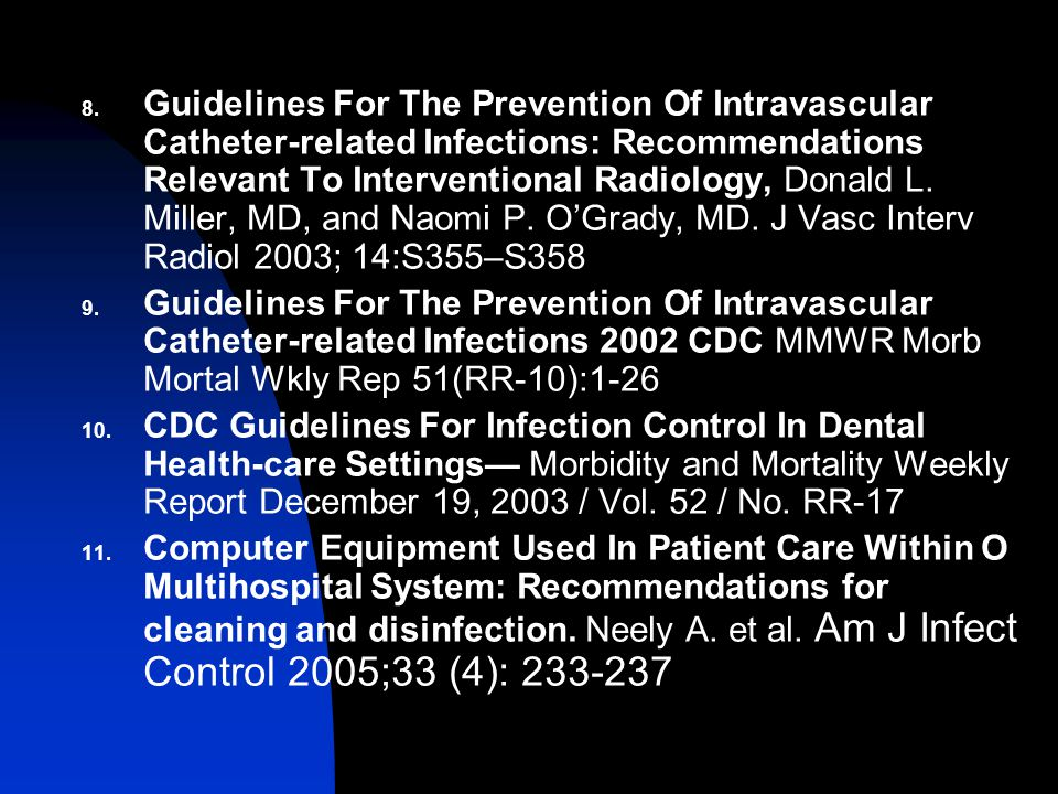 8. Guidelines For The Prevention Of Intravascular Catheter-related Infections: Recommendations Relevant To Interventional Radiology, Donald L. Miller,