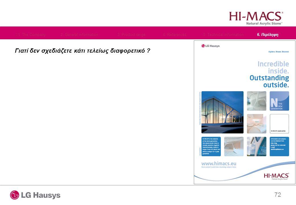 72 Γιατί δεν σχεδιάζετε κάτι τελείως διαφορετικό ? 1. The Company2. General information3. Product range4. References 5. Technical information6. Περίλη