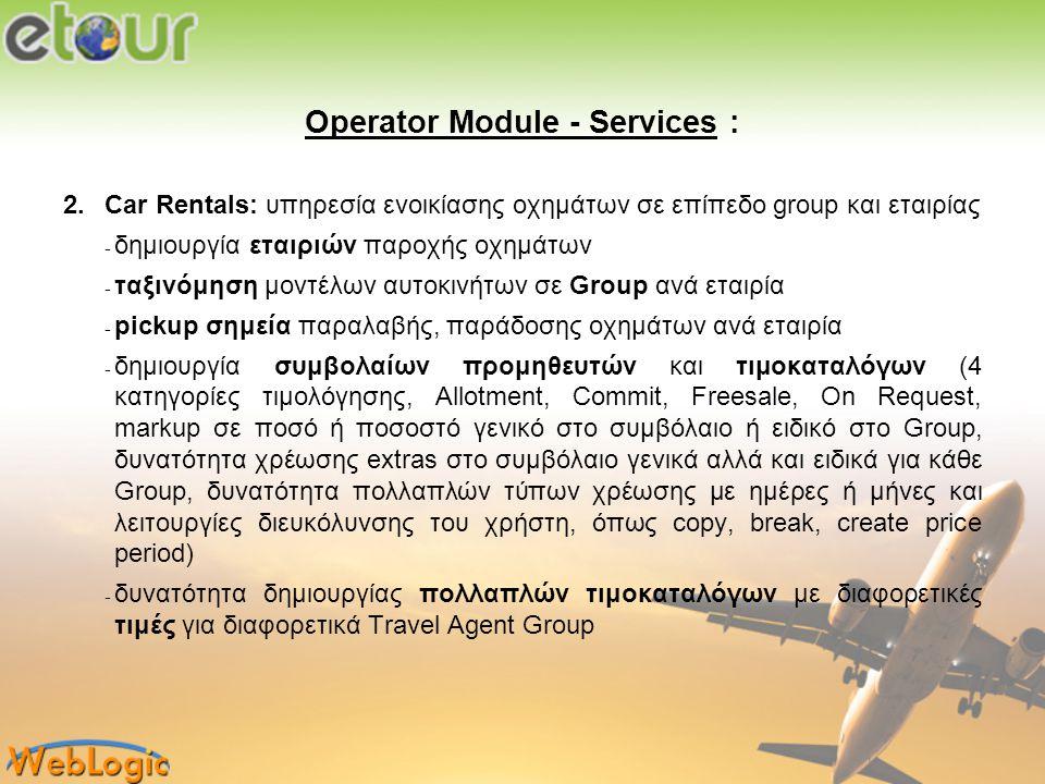 Operator Module - Services : 2.Car Rentals: υπηρεσία ενοικίασης οχημάτων σε επίπεδο group και εταιρίας − δημιουργία εταιριών παροχής οχημάτων − ταξινό
