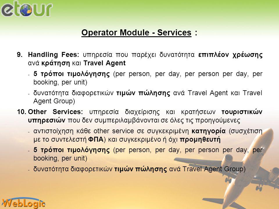 Operator Module - Services : 9.Handling Fees: υπηρεσία που παρέχει δυνατότητα επιπλέον χρέωσης ανά κράτηση και Travel Agent − 5 τρόποι τιμολόγησης (pe