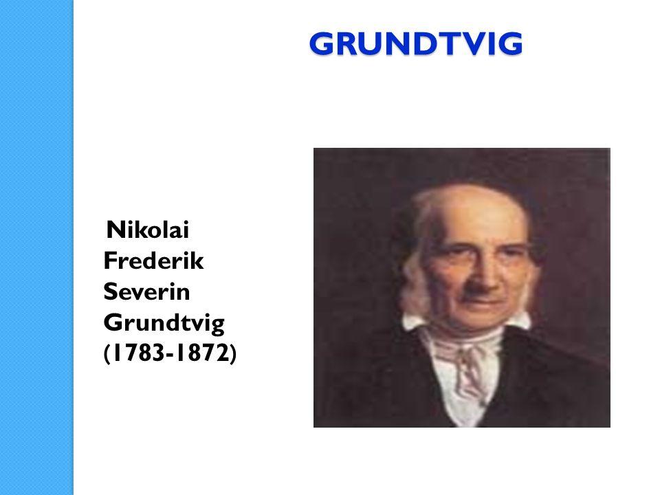 GRUNDTVIG Nikolai Frederik Severin Grundtvig (1783-1872)