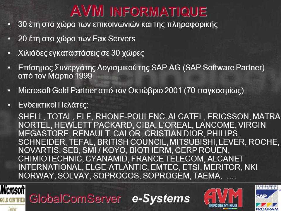 e-SystemsGlobalComServer Με τη λύση GlobalComServer, τέτοια ερωτήματα μπορούν να απαντηθούν έγκυρα και άμεσα.