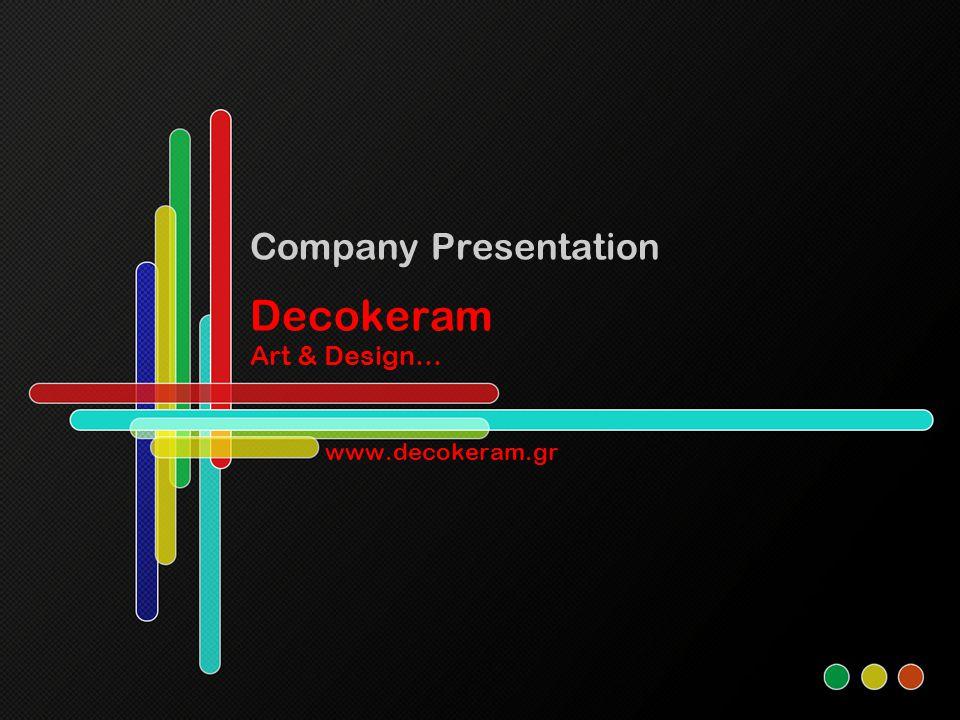 Company H Decokeram ιδρύθηκε το 1987 και εδώ 25 χρόνια προσφέρει τις πιο εξελιγμένες και πρωτοποριακές λύσεις στον χώρο της διακόσμησης κεραμικών πλακιδίων.