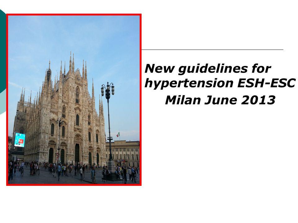  New guidelines for hypertension ESH-ESC  Milan June 2013