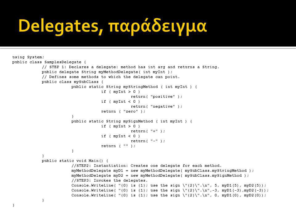 using System; public class SamplesDelegate { // STEP 1: Declares a delegate: method has int arg and returns a String.
