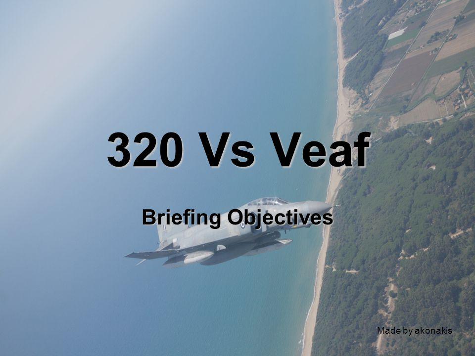 320 Vs Veaf •Stage 1 Hi Priority Tasks •Stage 2 Comao Phase