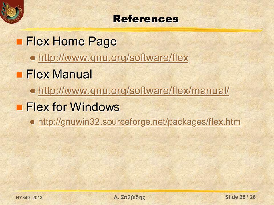 Α. Σαββίδης References  Flex Home Page  http://www.gnu.org/software/flex http://www.gnu.org/software/flex  Flex Manual  http://www.gnu.org/softwar